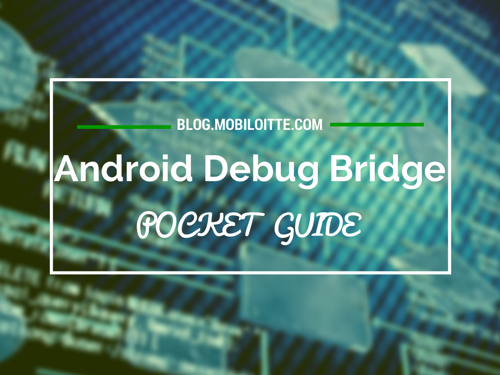 What is android debug bridge and how to use it on windows