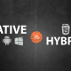 Native vs Hybrid - Verdict
