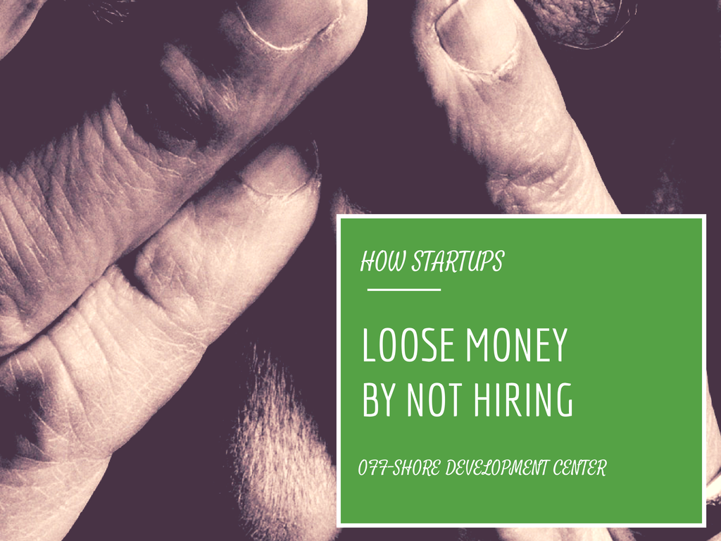 How startups loose money by not hiring - Mobiloitte Blog