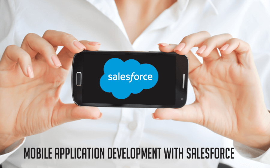 Mobile Application Development with Salesforce
