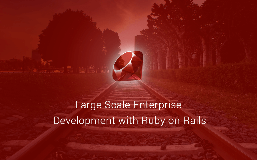 Ruby on Rails for Enterprise