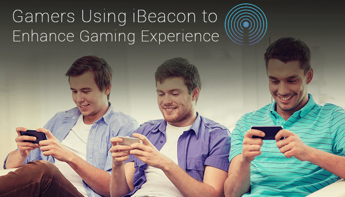 Gaming Experience with iBeacon Technology