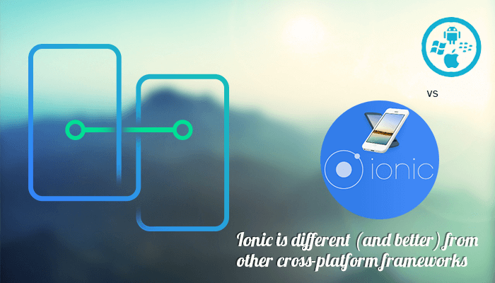 Ionic vs Cross-Platforms Framework