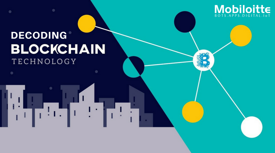 Decoding Blockchain Technology - Mobiloitte Blog