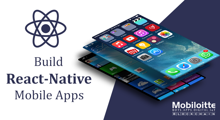 ReactNative App Development - Mobiloitte