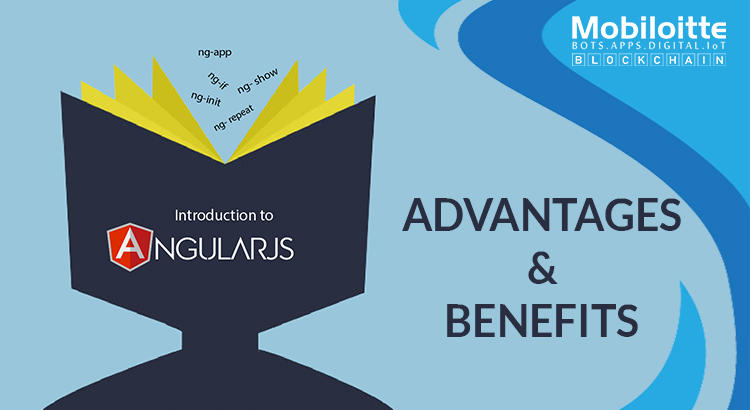 AngularJS- Advantages and Benefits
