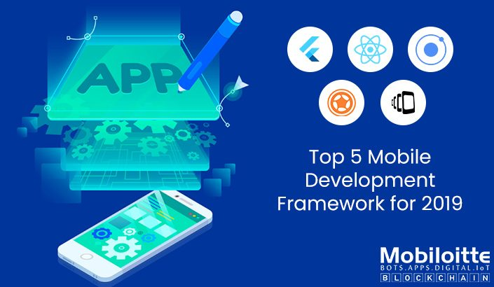 Top 5 Mobile App Development Framework for 2019