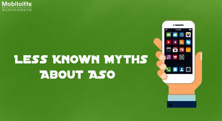 Some Less Known Myths About App Store Optimization