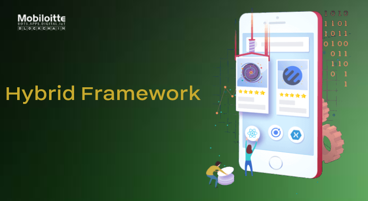 Choose the best Hybrid Mobile App Framework