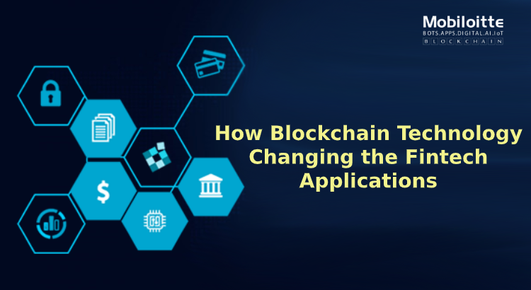Fintech Applications Are Revolutionising With Blockchain Technology