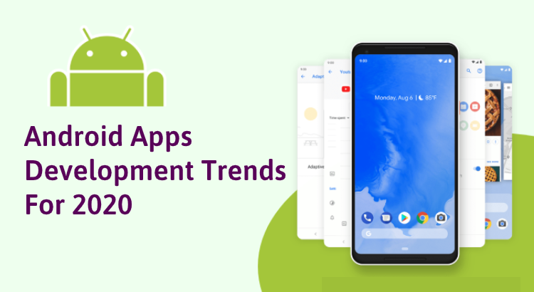 Android App Development Trends for 2020.
