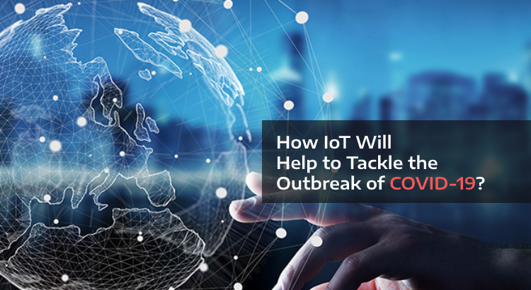 Internet of Things Will Help to Tackle the Outbreak of COVID-19?