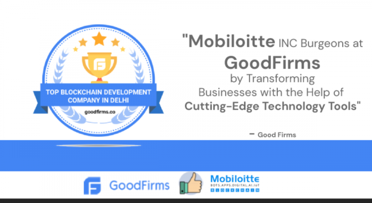 GoodFirm Story for Mobiloitte INC