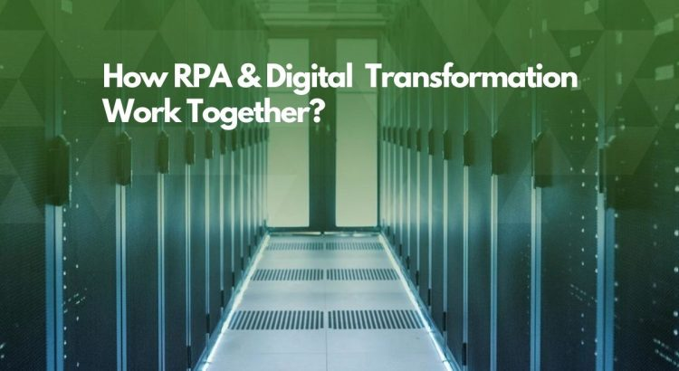 RPA role in Digital Transformation